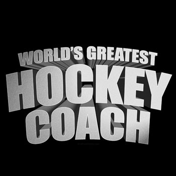 World's Greatest Hockey Coach
