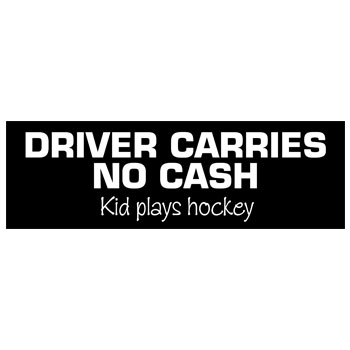 Driver Carries No Cash (Kid Plays Hockey)