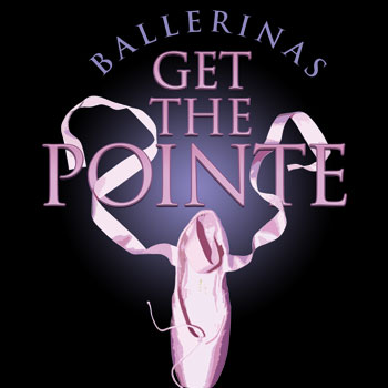 Ballerinas get the pointe